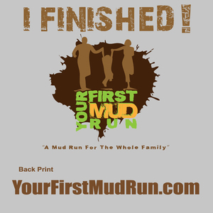 Your First Mud Run Finished T-Shirt